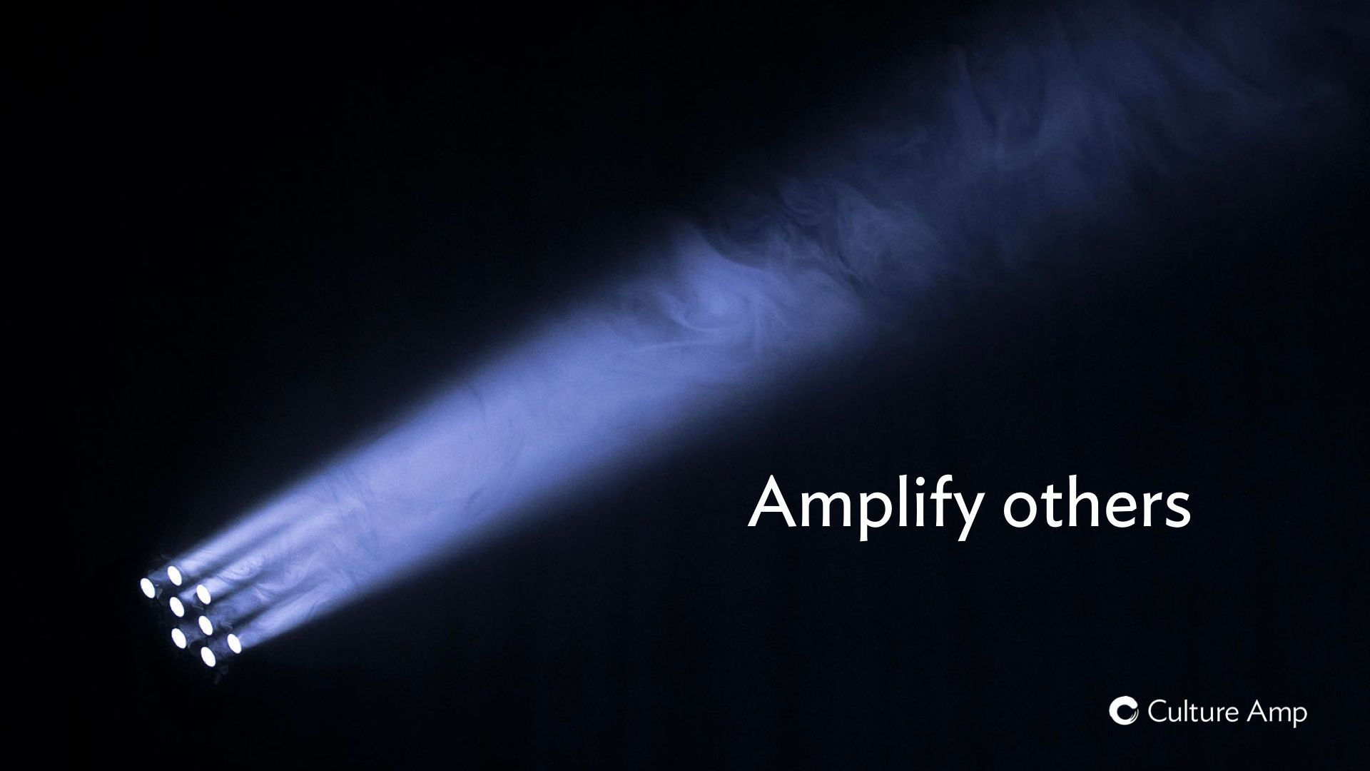 Amplify others